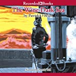 The Wine-Dark Sea: Aubrey/Maturin Series, Book 16 (       UNABRIDGED) by Patrick O'Brian Narrated by Patrick Tull