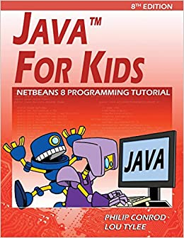 Java For Kids: NetBeans 8 Programming Tutorial: Philip