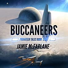 Buccaneers: Privateer Tales, Book 8 Audiobook by Jamie McFarlane Narrated by Mikael Naramore