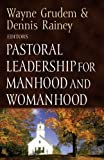 img - for Pastoral Leadership for Manhood and Womanhood (Foundations for the Family) book / textbook / text book