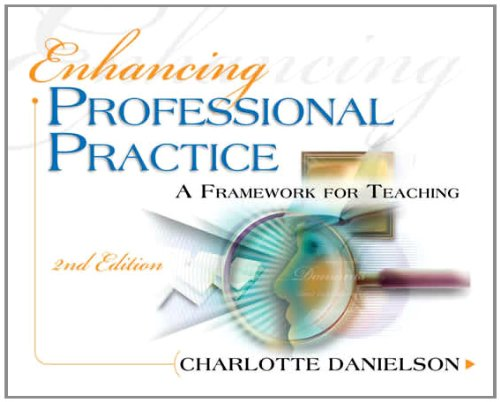 Enhancing Professional Practice: A Framework for Teaching 2nd edition