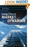 Long/Short Market Dynamics: Trading Strategies for Today's Markets