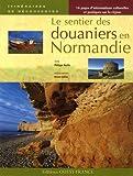 echange, troc Philippe Bertin, Bruno Colliot - Le sentier des douaniers en Normandie