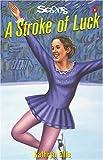 A Stroke of Luck (Lorimer Sports Stories) (1550285068) by Ellis, Kathryn