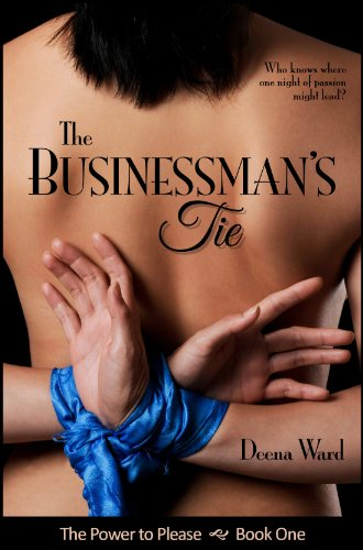 The Businessman's Tie (The Power to Please, Book 1) by Deena Ward