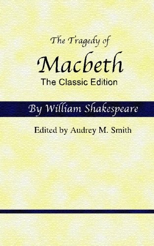 The Tragedy of Macbeth: The Classic Edition