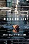 Filling the Ark: Animal Welfare in Disasters (Animals and Ethics)