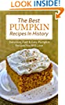 The Best Pumpkin Recipes In History:...