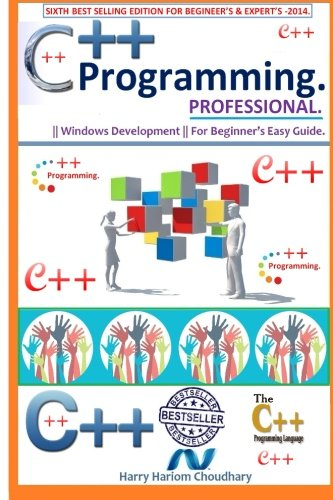 C++ Programming Professional.: Sixth Best Selling Edition For Beginner's & Expert's Edition 2014.