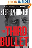The Third Bullet (Bob Lee Swagger)