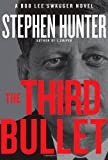 9781451640205: The Third Bullet: A Bob Lee Swagger Novel