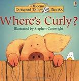 Where's Curly? (Farmyard Tales Flap Books Series)