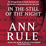 In the Still of the Night: The Strange Death of Ronda Reynolds and Her Mother's Unceasing Quest for the Truth | Ann Rule