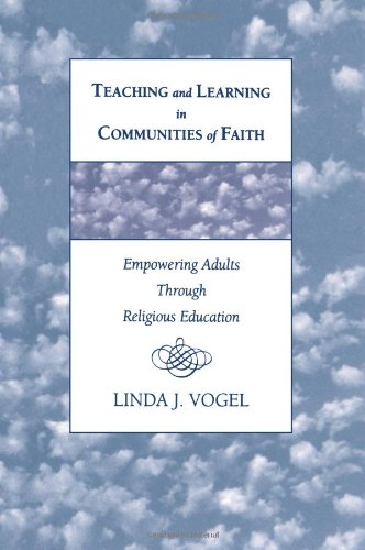 Teaching and Learning in Communities of Faith: Empowering...
