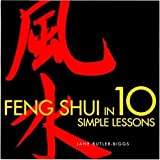 Feng Shui in 10 Simple Lessons