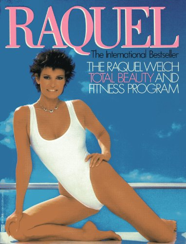Raquel: The Raquel Welch Total Beauty and Fitness Program, Welch, Raquel