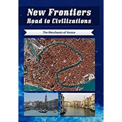 New Frontiers Road to Civilizations The Merchants of Venice