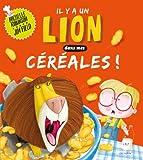 """Afficher """"Il y a un lion dans mes céréales !"""""""