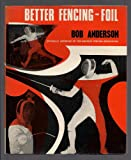 Better fencing - foil (0718204913) by Anderson, Bob