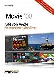 iMovie 08 - iLife von Apple für engagierte Hobbyfilmer / mit Infos zu iDVD , iPhoto , iWeb , GarageBand und natürlich MobileMe - Daniel Mandl