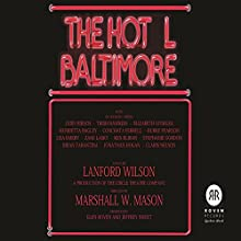 The Hot L Baltimore Performance Auteur(s) : Lanford Wilson Narrateur(s) : Judd Hirsch, Conchata Ferrell, Trish Hawkins, Stephanie Gordon, Jonathan Hogan