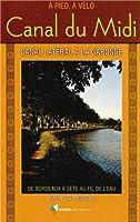 CANAL DU MIDI ET LE CANAL LATERAL DE LA GARONNE