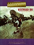 Westward Ho!: The Story of the Pioneers (Landmark Books) (0375821996) by Penner, Lucille Recht