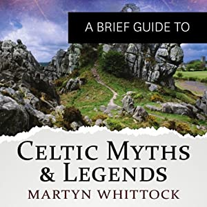 A Brief Guide to Celtic Myths and Legends Hörbuch