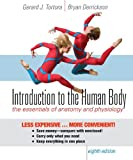 Gerard J. Tortora Introduction to the Human Body: The Essentials of Anatomy and Physiology
