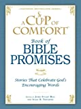A Cup of Comfort Book of Bible Promises: Stories that celebrate Gods encouraging words