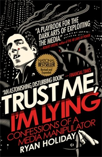 Trust Me, I'm Lying: Confessions of a Media Manipulator - Malaysia Online Bookstore