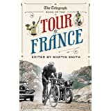 The Daily Telegraph Book of the Tour de Franceby Martin Smith