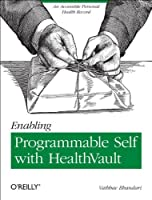Enabling Programmable Self with HealthVault: An Accessible Personal Health Record ebook download