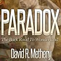 Paradox: The Back Road to Wonderland Audiobook by David Metheny Narrated by Liam Daniels