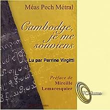 Cambodge, je me souviens   Livre audio Auteur(s) : Méas Pech-Métral Narrateur(s) : Perrine Virgitti
