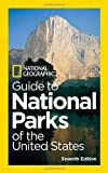 img - for National Geographic Guide to National Parks of the United States, 7th Edition (National Geographic Guide to the National Parks of the United States) book / textbook / text book