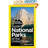 National Geographic Guide to National Parks of the United States, 7th Edition (National Geographic Guide to the...