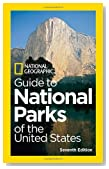 National Geographic Guide to National Parks of the United States, 7th Edition (National Geographic Guide to the National Parks of the United States)