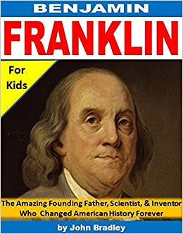 information about benjamin franklin for kids Get all the facts on benjamin franklin, one of america's most famous figures  benjamin franklin biography (23 ratings)  kids read about this important .