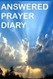 img - for Answered Prayer Diary: Keep Diary of Answered Prayers. Good for intercessors or anyone who prays. book / textbook / text book