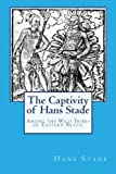 img - for The Captivity of Hans Stade: Among the Wild Tribes of Eastern Brazil book / textbook / text book
