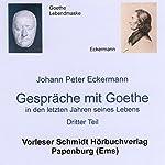 Gespräche mit Goethe in den letzten Jahren seines Lebens: Dritter Teil   Johann Peter Eckermann