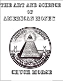 img - for The Art and Science of American Money -How our Money is created and why it matters book / textbook / text book
