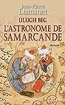 L'astronome de Samarcande par Luminet
