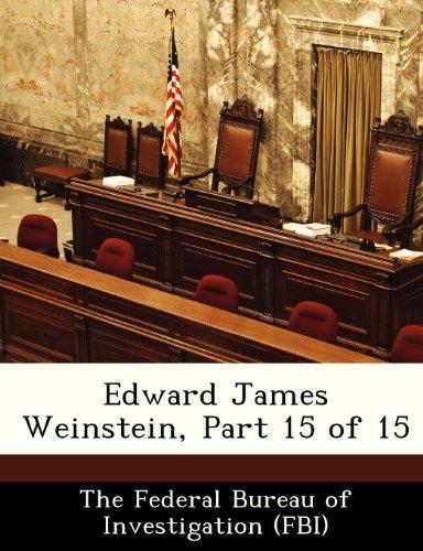 Edward James Weinstein, Part 15 of 15