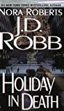Holiday in Death (0425163717) by Robb, J. D.