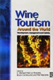 Wine Tourism Around the World (075065466X) by Hall, C. Michael
