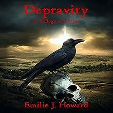Depravity (       UNABRIDGED) by Emilie J. Howard Narrated by J. Scott Bennett