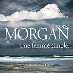 Une femme simple | Cédric Morgan