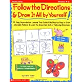 Follow the Directions & Draw It All by Yourself!: 25 Easy, Reproducible Lessons That Guide Kids Step-by-Step to Draw Adorable Pictures & Learn the Important Skill of Following Directions ~ Kristin Geller